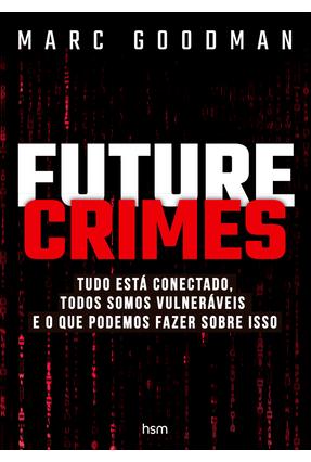 Future Crimes - Goodman,Marc | Hoshan.org