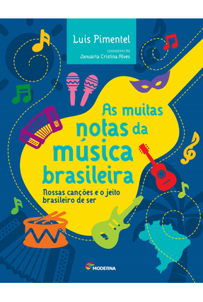 As Muitas Notas da Música Brasileira - Nossas Canções e o Jeito Brasileiro de Ser - Alves,Januaria Cristina Pimentel,Luís | Tagrny.org