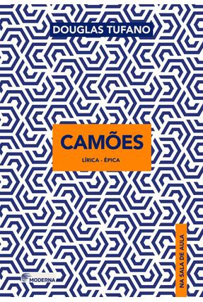 Camões - Lírica-Épica - Col. na Sala de Aula - Tufano,Douglas Tufano,Douglas pdf epub