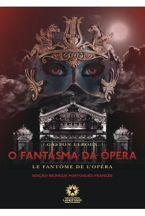 O Fantasma da Ópera - Le Fantôme de L'Opéra - Leroux,Gaston pdf epub