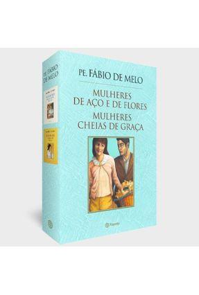 Box Padre Fabio de Melo - Mulheres de Aço e de Flores e Mulheres Cheias de Graça - Melo ,Fábio de | Hoshan.org