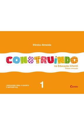 Construindo na Educação Infantil - Integrado 1 - Ed. Renovada - Almeida,Elineia | Tagrny.org