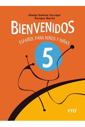 Bienvenidos - Español Para Niños Y Niñas - 5º Ano - Carvajal,Gladys Salinas Martín,Enrique | Tagrny.org