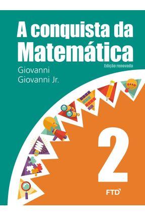 A Conquista da Matemática - 2º Ano - Giovanni Jr.,José Ruy Giovanni,José Ruy   Tagrny.org