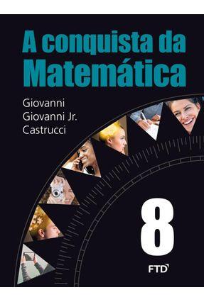 A Conquista da Matemática - 8º Ano - Giovanni Jr.,José Ruy Castrucci,Benedicto Giovanni,José Ruy pdf epub
