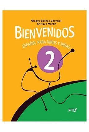 Bienvenidos - Español Para Niños Y Niñas - 2º Ano - Martín,Enrique Carvajal,Gladys Salinas pdf epub