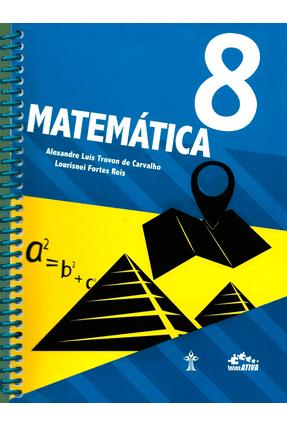 Matemática - Interativa - 8º Ano - 5ª Ed. 2015 - Reis,Lourisnei Fortes Carvalho,Luis Trovon de pdf epub