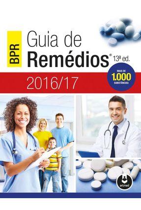 Bpr - Guia de Remédios - 2016/17 - 13ª Ed. 2016 - Caetano,Norival | Hoshan.org