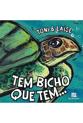 Tem Bicho Que Tem... - Toni Laíse   Nisrs.org