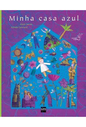 Minha Casa Azul - 2ª Ed. 2015 - Cannard,Edmee   Hoshan.org