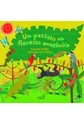 Um Passeio na Floresta Amazônica - Col. Cantos do Mundo - 2ª Ed. 2015 - Krebs,Laurie Krebs,Laurie | Hoshan.org