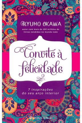 Convite À Felicidade - 7 Inspirações do Seu Anjo Interior - Okawa,Ryuho | Hoshan.org