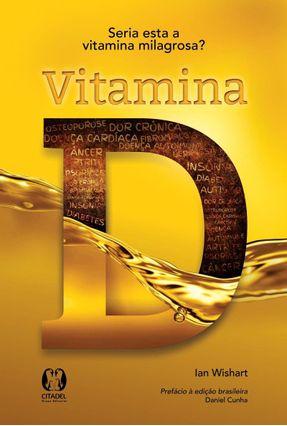 Vitamina D - Seria Esta A Vitamina Milagrosa? - Wishart,Ian   Hoshan.org