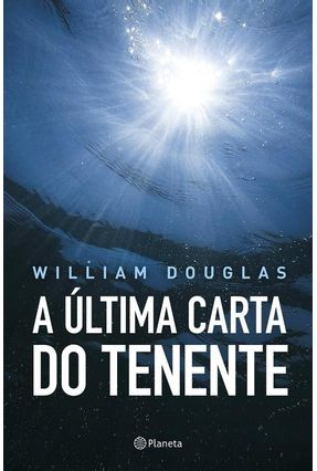 A Última Carta do Tenente - Douglas,William | Tagrny.org