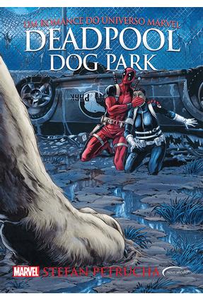 Deadpool - Dog Park - Petrucha,Stefan Conrad,Will | Hoshan.org