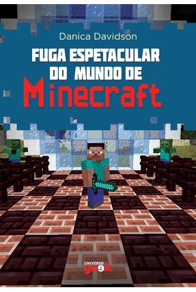Fuga Espetacular do Mundo de Minecraft - Davidson,Danica | Tagrny.org