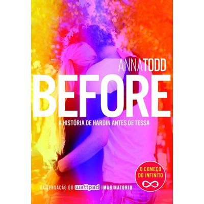 Before - A História de Hardin Antes de Tessa - Série After - Vol. 6