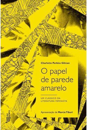 O Papel De Parede Amarelo - PERKINS GILMAN ,CHARLOTTE | Tagrny.org