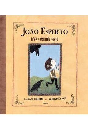 João Esperto Leva o Presente Certo - 2ª Ed. 2016 - Fleming,Candace | Tagrny.org