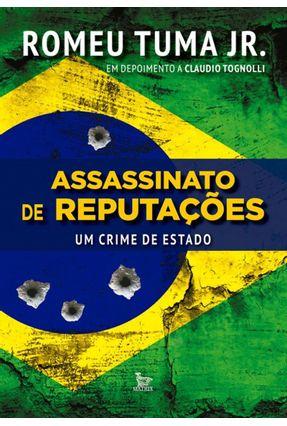 Assassinato de Reputações - Um Crime de Estado - Tognolli,Claudio Junior ,Romeu Tuma   Hoshan.org