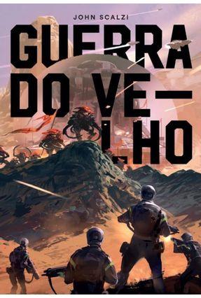 Guerra do Velho - Scalzi,John | Nisrs.org