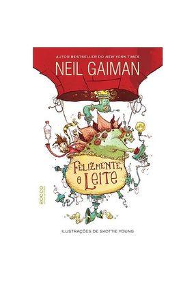 Felizmente, o Leite - Gaiman,Neil | Tagrny.org