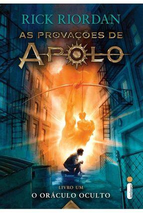 O Oráculo Oculto - Série As Provações de Apolo - Livro 1 - Riordan,Rick | Hoshan.org