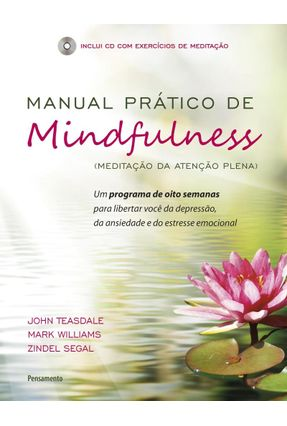 Manual Prático de Mindfulness - Meditação da Atenção Plena - Williams,Mark Segal,Zindel Teasdale,John pdf epub
