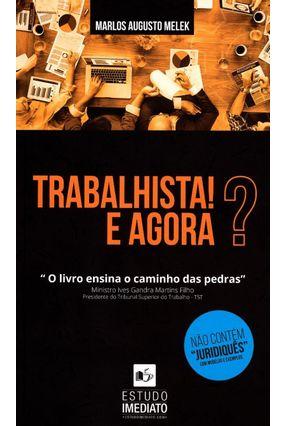 Trabalhista! e Agora? - Melek ,Marlos Augusto | Tagrny.org