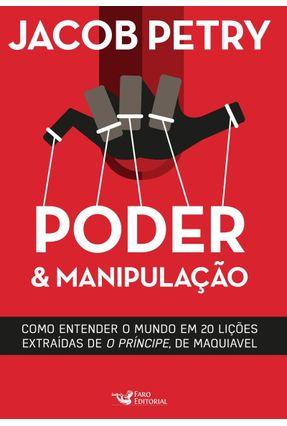 Poder e Manipulação - Como Entender o Mundo Em 20 Lições - Petry,Jacob pdf epub