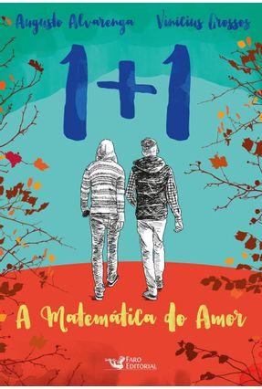 1+1 - A Matemática do Amor - Grossos,Vinícius Alvarenga,Augusto | Hoshan.org
