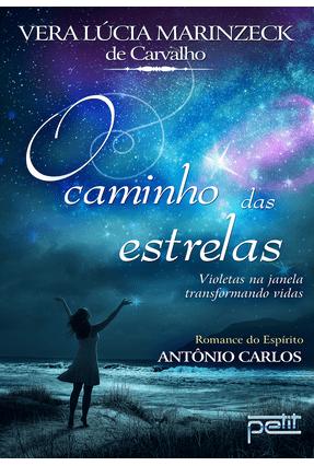 O Caminho Das Estrelas - Carvalho,Vera Lúcia Marinzeck de | Tagrny.org