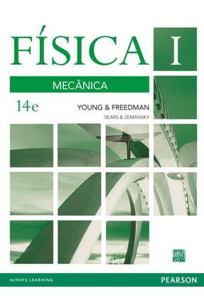 Física I - Mecânica - 14ª Ed. 2016 - Freedman,Roger A. Young,Hugh D. pdf epub