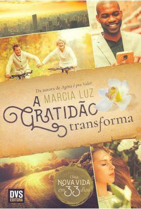 A Gratidão Transforma - Luz,Marcia   Hoshan.org