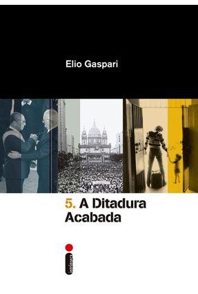 A Ditadura Acabada - Gaspari,Elio pdf epub