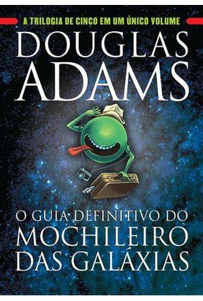 O Guia Definitivo do Mochileiro Das Galáxias - Adams,Douglas | Nisrs.org