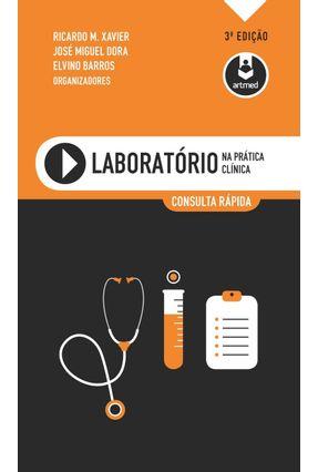 Laboratório na Prática Clínica - Consulta Rápida - 3ª Ed. 2016* - Barros,Elvino Albuquerque,Galton  de C. Xavier,Ricardo M. pdf epub
