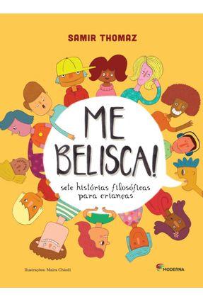 Me Belisca! - Sete Histórias Filosóficas Para Crianças - Thomaz,Samir | Tagrny.org