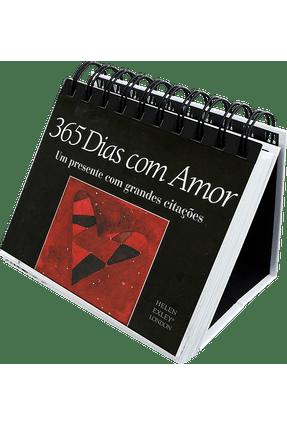 365 Dias Com Amor - Um Presente Com Grandes Citações - Exley,Helen | Hoshan.org