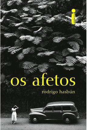 Os Afetos - Rodrigo Hasbún | Hoshan.org