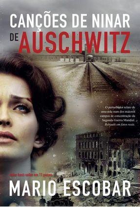 Canções de Ninar de Auschwitz - Mario Escobar   Hoshan.org