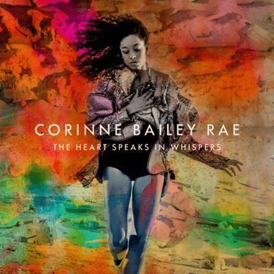 Corinne Bailey Rae - The Heart Speaks In Whispers - Deluxe