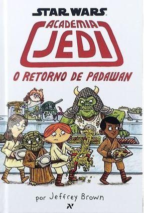 Star Wars - Academia Jedi - o Retorno De Padawan - Brown,Jeffrey | Tagrny.org
