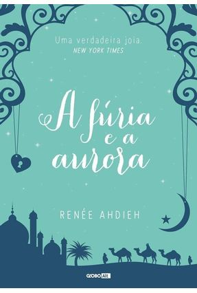A Fúria e A Aurora - Ahdieh,Renée | Hoshan.org