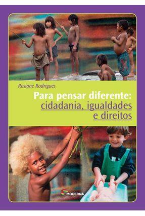 Para Pensar Diferente - Cidadania, Igualdades e Direitos - Rodrigues,Rosiane pdf epub