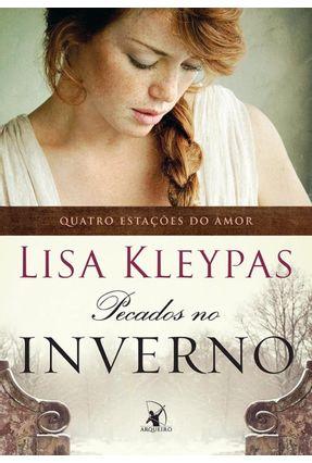 Pecados No Inverno - As Quatro Estações do Amor - Kleypas,Lisa   Hoshan.org