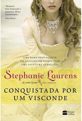 Conquistada Por Um Visconde - As Irmãs Cynster - Livro 1 - LAURENS ,STEPHANIE | Hoshan.org