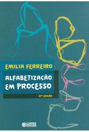 Edição antiga - Alfabetização Em Processo - 21ª Ed. 2015 - Ferreiro,Emilia   Hoshan.org