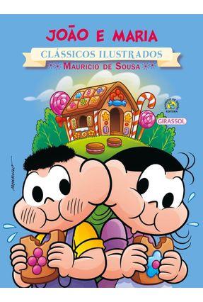 Turma da Mônica - João e Maria - Col. Clássicos Ilustrados - Souza,Maurício de   Tagrny.org