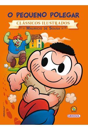 Turma da Mônica - o Pequeno Polegar - Col. Clássicos Ilustrados - Souza,Maurício de | Tagrny.org